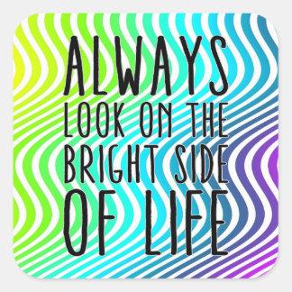 Mire siempre en la parte positiva de la vida pegatina cuadrada
