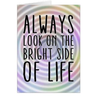 Mire siempre en la parte positiva de la vida tarjeta de felicitación
