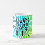 Mire siempre en la parte positiva de la vida taza de café