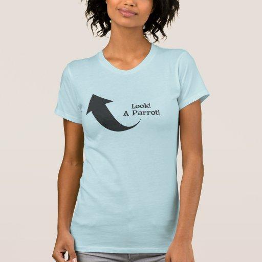 ¡Mire! ¡Un loro! Camisetas