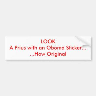 MIRE un Prius con un pegatina de Oboma ...... cómo Pegatina Para Auto