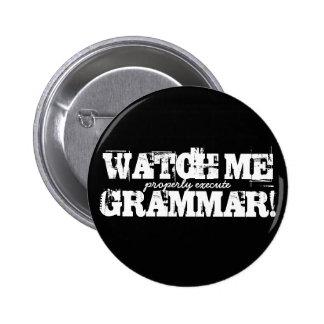 ¡Míreme (ejecute correctamente) gramática! Botón Pin Redondo De 2 Pulgadas