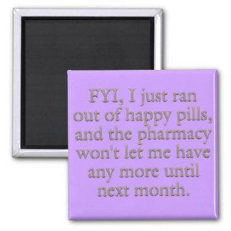 Míreme hacia fuera correr de mis píldoras felices  imán cuadrado