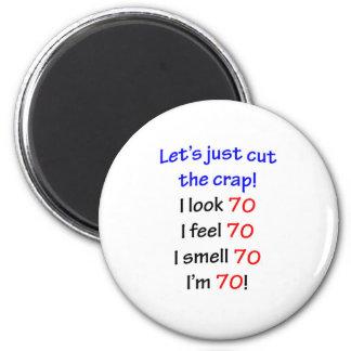 ¡Miro 70, yo siento 70, yo huelo 70, yo soy 70! Imán Redondo 5 Cm