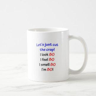 ¡Miro 80, yo siento 80, yo huelo 80, yo soy 80! Taza De Café