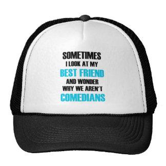 Miro a mi mejor amigo y me pregunto a veces por gorra