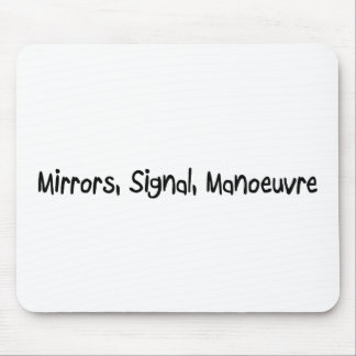 Mirrors, Signal, Manoeuvre Mouse Pad