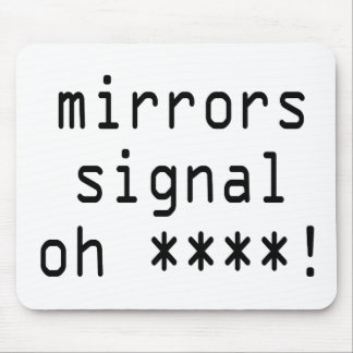 mirrors signal oh ****! mouse pad