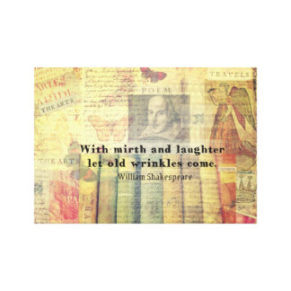 Mirth and Laughter Old Wrinkles Shakespeare Quote Canvas Print