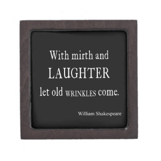 Mirth and Laughter Old Wrinkles Shakespeare Quote Gift Box