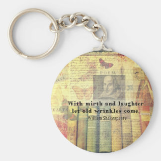 Mirth and Laughter Old Wrinkles Shakespeare Quote Keychain