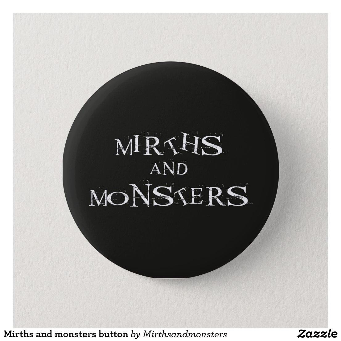 Mirths and monsters button