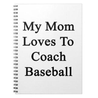 Mis amores de la mamá para entrenar béisbol cuaderno