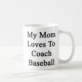 Mis amores de la mamá para entrenar béisbol taza