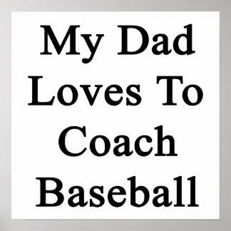 Mis amores del papá para entrenar béisbol impresiones