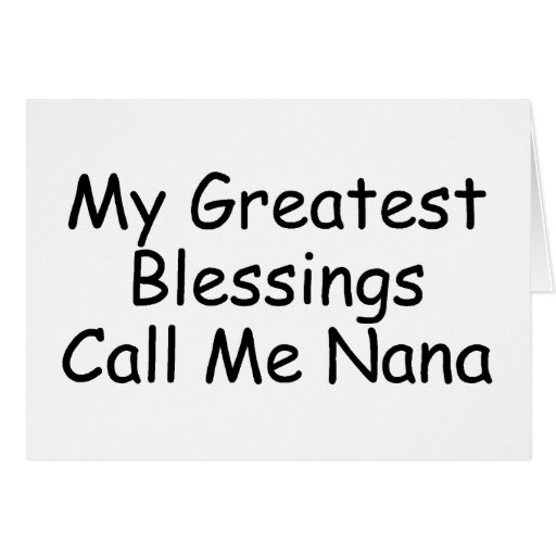 Mis bendiciones más grandes me llaman Nana Tarjeta De Felicitación