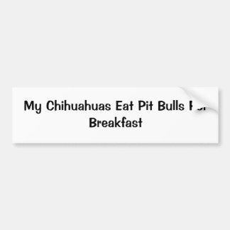 Mis chihuahuas comen los pitbulls para el desayuno pegatina de parachoque