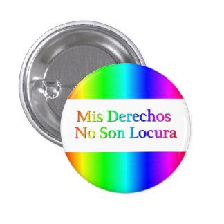 Mis Derechos No Son Locura - Mexican Gay Marriage Pinback Button