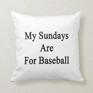 Mis domingos están para el béisbol cojin