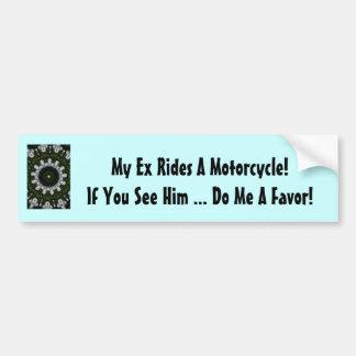 ¡Mis ex paseos una motocicleta! Hágame un favor Pegatina De Parachoque