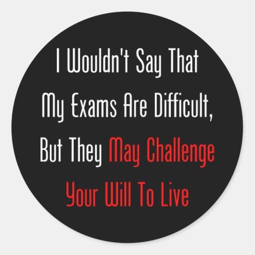 Mis exámenes pueden desafiar su voluntad para pegatinas redondas