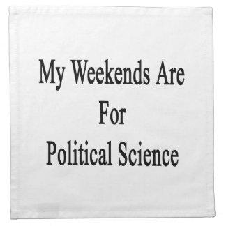 Mis fines de semana están para la ciencia política servilletas imprimidas