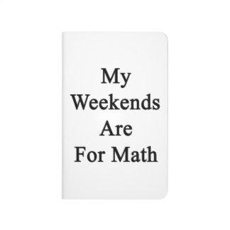 Mis fines de semana están para la matemáticas cuadernos
