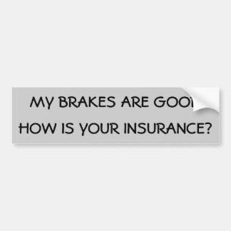 ¿Mis frenos son buenos cómo está su seguro? Pegatina Para Auto