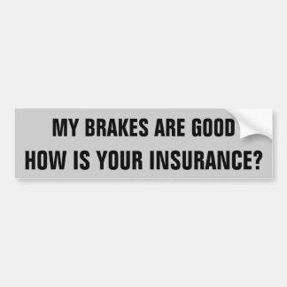 ¿Mis frenos su seguro? Pegatina Para Auto