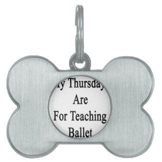 Mis jueves están para el ballet de enseñanza placas mascota