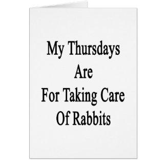 Mis jueves están para tomar el cuidado de conejos tarjeta de felicitación