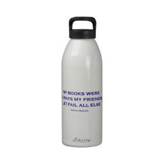 Mis libros eran siempre mis amigos botella de agua reutilizable