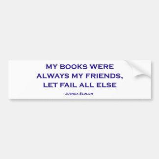 Mis libros eran siempre mis amigos pegatina de parachoque