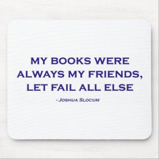 Mis libros eran siempre mis amigos alfombrilla de ratón