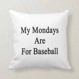 Mis lunes están para el béisbol cojin