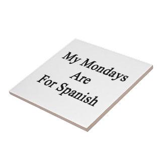 Mis lunes están para el español azulejo