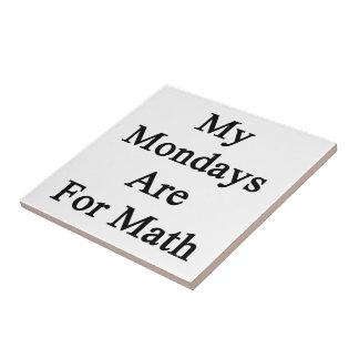 Mis lunes están para la matemáticas teja cerámica