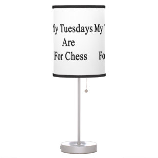 Mis martes están para el ajedrez