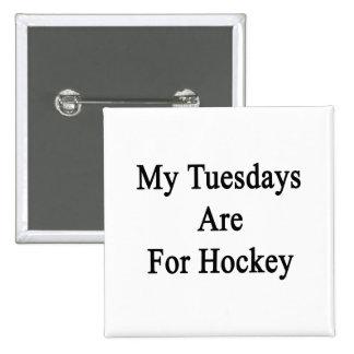 Mis martes están para el hockey pins