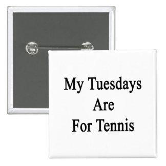 Mis martes están para el tenis pin