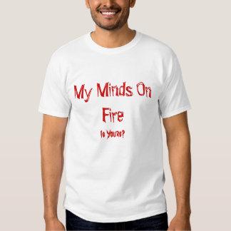 ¿Mis mentes en el fuego, son las suyas? Playeras