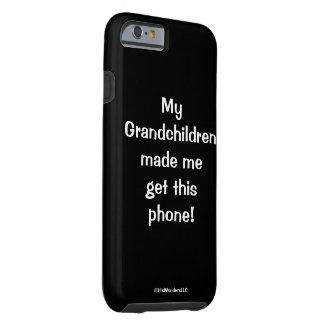 Mis nietos me hicieron. Caja del teléfono Funda Para iPhone 6 Tough