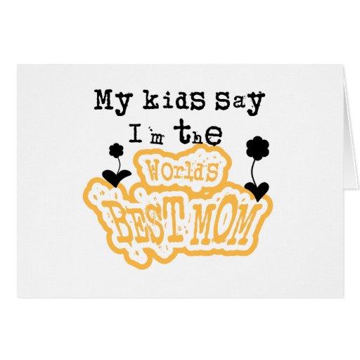 Mis niños dicen que soy la mejor mamá de los mundo tarjetón