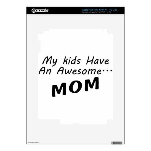 Mis niños tienen una mamá impresionante pegatina skin para iPad 3