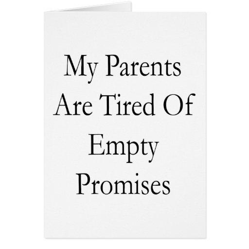 Mis padres están cansados de promesas vacías tarjetas