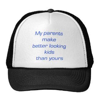 Mis padres hacen a niños más apuestos que los suyo gorro