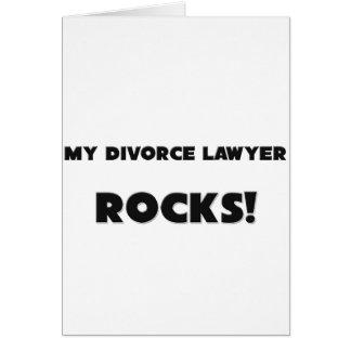 ¡MIS ROCAS del abogado de divorcio! Tarjeta De Felicitación