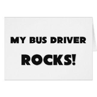 ¡MIS ROCAS del conductor del autobús! Tarjeta De Felicitación