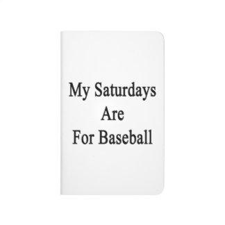 Mis sábados están para el béisbol