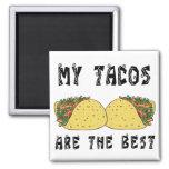 Mis Tacos son el mejor Imán Cuadrado